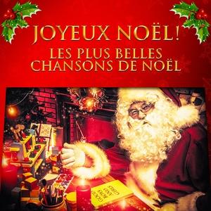Joyeux Noël ! (Les plus belles chansons de Noël) | Les Amis Du Père Noël