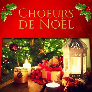 Choeurs de Noël (Les plus belles chansons de Noël) | Les Amis Du Père Noël