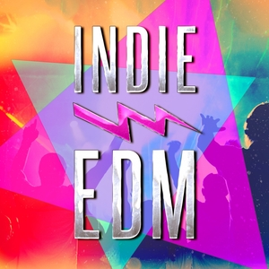 Indie EDM (Discover Some of the Best EDM, Dance, Dubstep and Electronic Party Music from Upcoming Underground Bands and Artists) |