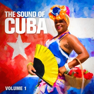 The Sound of Cuba, Vol. 1 | Sons of Cuba