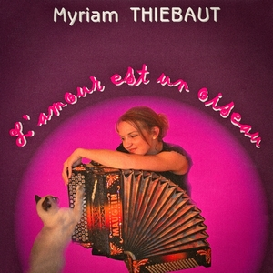 L'amour est un oiseau | Myriam Thiebaut
