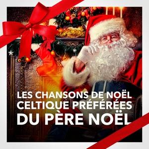 Les chansons de Noël celtiques préférées du Père Noël | Les Amis Du Père Noël