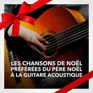 Les chansons de Noël préférées du Père Noël à la guitare acoustique | Les Amis Du Père Noël