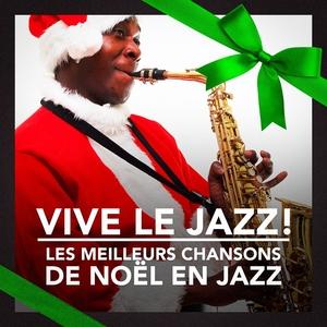 Vive le Jazz! (Les meilleurs chansons de Noël en Jazz) | Les Amis Du Père Noël