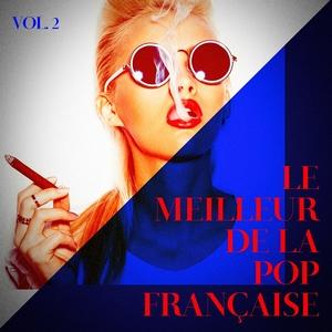 Le meilleur de la pop française, Vol. 2 | Tubes radios
