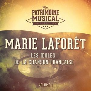 Les idoles de la chanson française : Marie Laforêt, Vol. 1 | Marie Laforêt