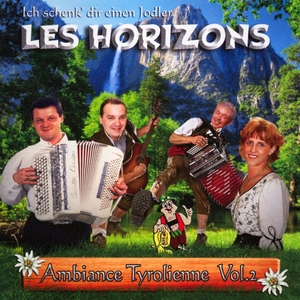Ambiance tyrolienne, Vol. 2 | Les Horizons