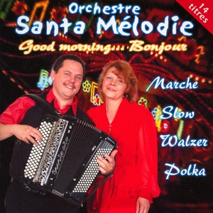 Good Morning... Bonjour | Orchestre Santa Mélodie