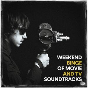 Weekend Binge of Movie and TV Soundtracks   Original Motion Picture Soundtrack