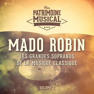 Les grandes sopranos de la musique classique : Mado Robin, Vol. 2 (Airs d'opéra)   Mado Robin