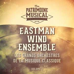Les grands orchestres de la musique classique : Eastman Wind Ensemble (Circus and March Time) | Frederick Fennell
