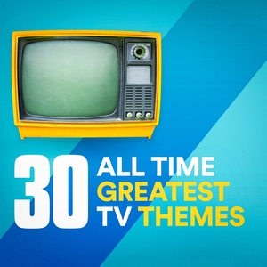 30 All Time Greatest TV Themes | Original Motion Picture Soundtrack