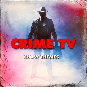 Crime TV Show Themes | Original Motion Picture Soundtrack
