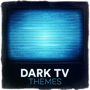 Dark TV Themes  