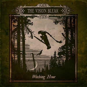 Witching Hour | The Vision Bleak