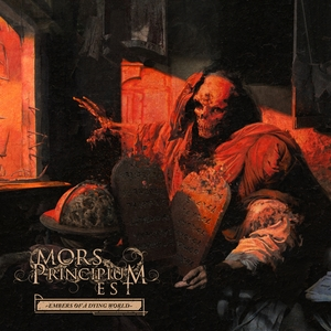Embers of a Dying World | Mors Principium Est
