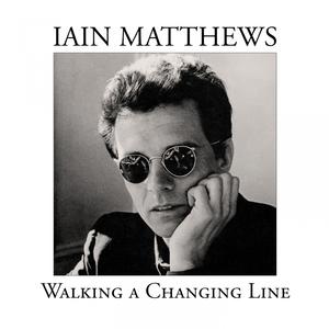 Walking a Changing Line | Iain Matthews