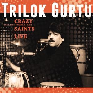 Crazy Saints   Trilok Gurtu