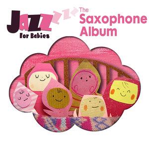 The Saxophone Album | Jazz for Babies