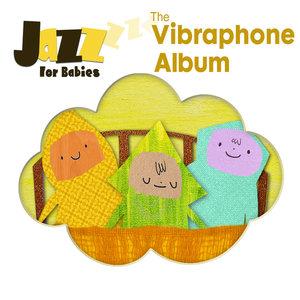 The Vibraphone Album | Jazz for Babies