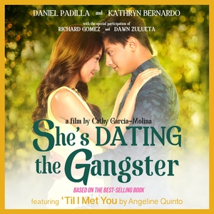 She's Dating the Gangster | Angeline Quinto