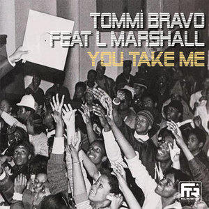 You Take Me (feat. L Marshall) - Single | Tommi Bravo