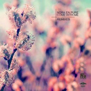 Come With Me (Remixes)   Nora En Pure