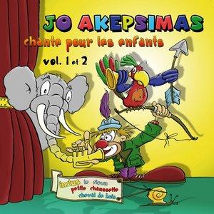 Jo Akepsimas chante pour les enfants, Vol. 1 et 2 | Jo Akepsimas