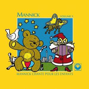 Mannick chante pour les enfants, Vol. 3 | Mannick