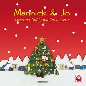 Mannick et Jo chantent Noël pour les enfants | Jo Akepsimas