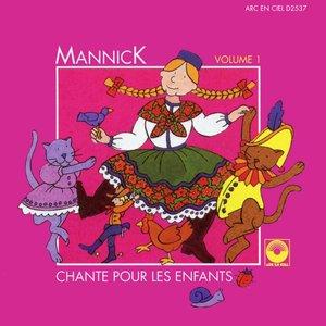 Mannick chante pour les enfants, Vol. 1 | Mannick