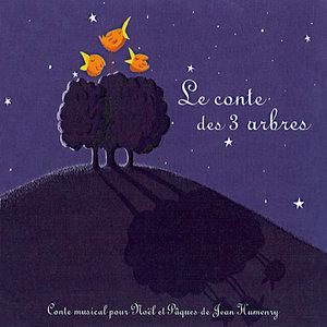 Le conte des 3 arbres (Conte musical pour Noël et Pâques de Jean Humenry) | Les Amis de Tous les Enfants du Monde