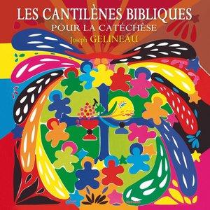 Gelineau: Les cantilènes bibliques | Les Amis de Tous les Enfants du Monde