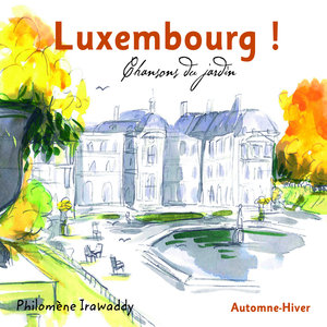 Luxembourg! Chansons du jardin (Automne-Hiver) | Philomène Irawaddy