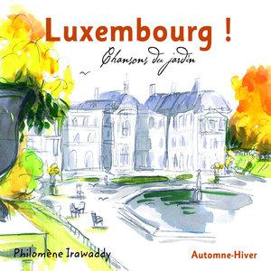 Luxembourg! Chansons du jardin (Automne-Hiver) | Philomène Irawaddy