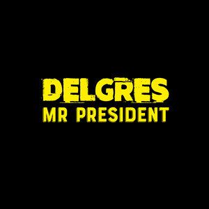 Mr President | Delgres