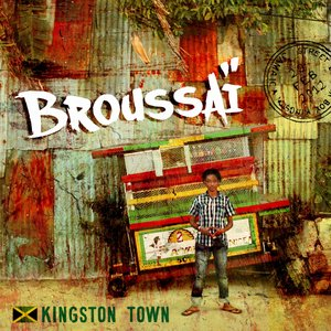 Kingston Town | Broussaï
