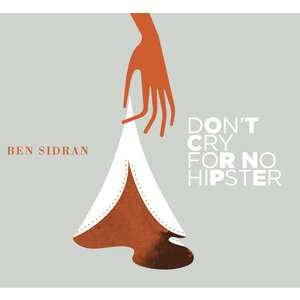 Don't Cry for No Hipster | Ben Sidran