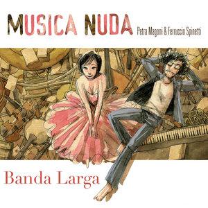 Banda Larga | Musica Nuda