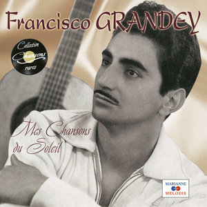 "Mes chansons du Soleil (Collection ""Chansons rares"") | Francisco Grandey"