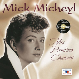 """Mes premières chansons (Collection """"Chansons rares"""")   Mick Micheyl"""