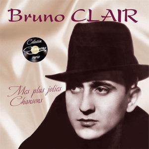 "Mes plus jolies chansons (Collection ""Chansons rares"") | Bruno Clair"