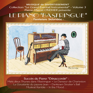 "Le Piano ""Bastringue"" : Fantaisie débridée (Collection ""Le grand éventail instrumental"", Vol. 3) 