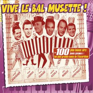 Vive le bal musette ! (Les 100 plus beaux airs joués par les plus grands noms de l'accordéon) | Max Elloy