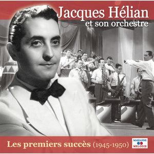 Les premiers succès (1945-1950) | Jacques Hélian et son Orchestre