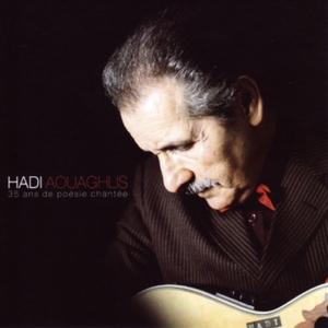 35 ans de poésie chantée   Hadi Aouaghlis