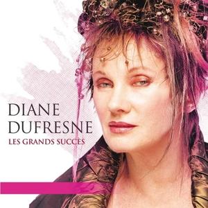 Les grands succès de Diane Dufresne | Diane Dufresne