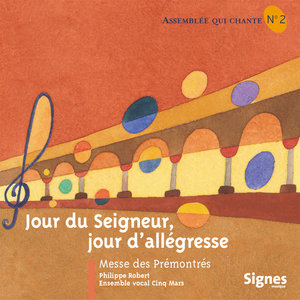 Jour du Seigneur, jour d'allégresse - Messe des Prémontrés   Ensemble vocal Cinq Mars