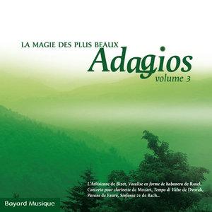 La magie des plus beaux Adagios, Vol. 3 | Dominique Merlet