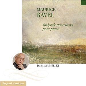 Ravel: Intégrale des oeuvres pour piano   Dominique Merlet